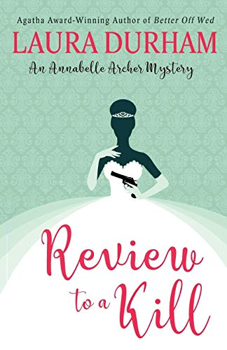 Review To A Kill (Annabelle Archer Wedding Planner Mystery)