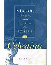 """Vision, the Gaze, and the Function of the Senses in """"Celestina"""""""
