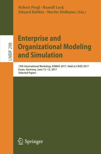 Enterprise and Organizational Modeling and Simulation: 13th International Workshop, EOMAS 2017, Held at CAiSE 2017, Essen, Germany, June 12-13, 2017, ... Notes in Business Information Processing) (Super Lock Cams)