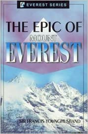 Book The Epic of Mount Everest by Sir Francis Younghusband (2004-04-15)