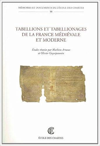 Livres gratuits en ligne Tabellions et tabellionages de la France médiévale et moderne pdf