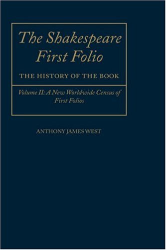 The Shakespeare First Folio: The History of the Book Volume II: A New World Census of First Folios