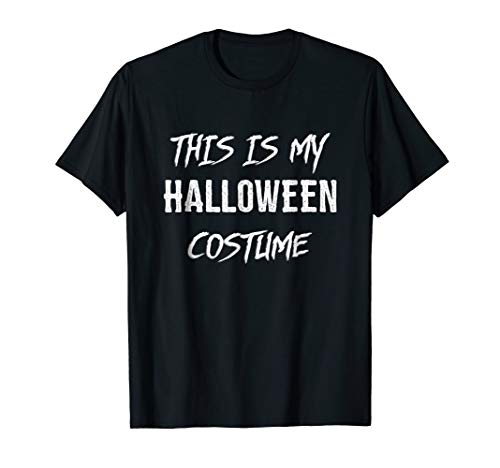 This Is My Halloween Costume T-Shirt for $<!--$12.99-->