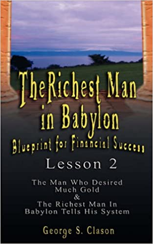 image for The Richest Man in Babylon: Blueprint for Financial Success - Lesson 2: Seven Remedies for a Lean Purse, the Debate of Good Luck & the Five Laws O