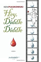 Hey, Diddle Diddle--Blood is the Riddle by Piaskowski, Ken published by Mayopia Productions, LLC (2008) [Paperback] Unknown Binding