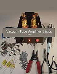 There is a growing number of audio enthusiasts and hobbyist interested in creating their own vacuum tube amplifiers. If one has the necessary technical information, high quality tube amplifiers can be assembled using point-to-point hand wirin...