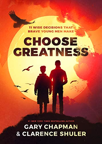 Choose Greatness: 11 Wise Decisions that Brave Young