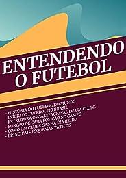Entendendo o Futebol (Futebol Intensivo Livro 1)