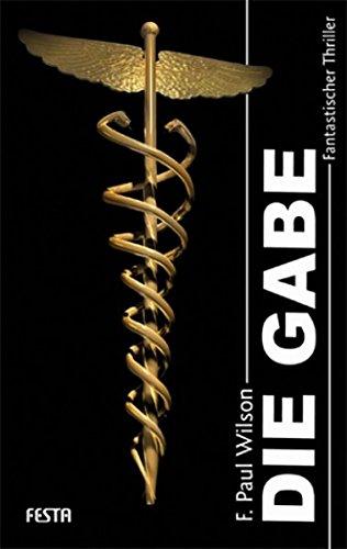 Die Gabe: Fantastischer Thriller (Horror Taschenbuch) Taschenbuch – 26. November 2008 F. Paul Wilson Festa 3865520812 Belletristik / Kriminalromane