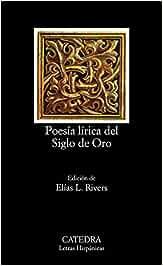 Poesía lírica del Siglo de Oro (Letras Hispánicas): Amazon.es ...