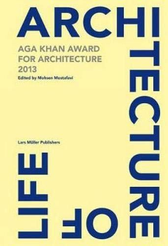 Architecture of Life: Aga Khan Award for Architecture 2013