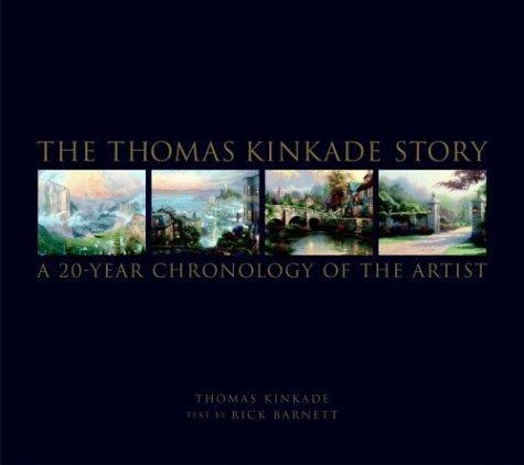 The Thomas Kinkade Story: A 20-Year Chronology of the Artist ebook