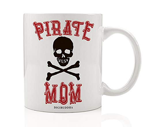 PIRATE MOM Coffee Mug Funny Gift Idea Halloween Costume Adult Dress-Up Trick or Treat Parties Whimsical Present Lady Pirate Mommy Mother Mama Skull & Crossbones 11oz Ceramic Tea Cup Digibuddha DM0387