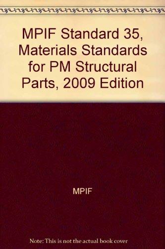 MPIF Standard 35, Materials Standards for PM Structural Parts, 2009 Edition MPIF