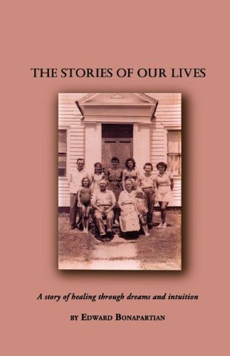 Read Online THE STORIES OF OUR LIVES: A story of healing through dreams and intuition PDF ePub fb2 ebook