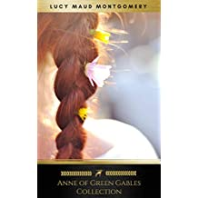 The Anne of Green Gables Collection - Volumes 1-3 (Anne of Green Gables, Anne of Avonlea and Anne of the Island) (English Edition)