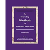 The Twelve Step Workbook of Overeaters Anonymous Second Edition