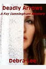 Deadly Arrows (A Fay Cunningham Mystery Book 2) Kindle Edition