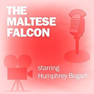The Maltese Falcon (Dramatized) Radio/TV Program