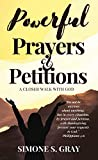 Powerful Prayers & Petitions: A Closer Walk With God