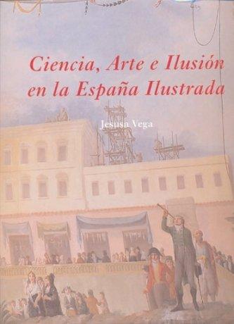Ciencia, Arte e Ilusión en la España Ilustrada La Corte en Europa - Maior: Amazon.es: Vega González, Jesusa: Libros