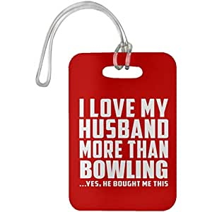 Amazon com | I Love My Husband More Than Bowling - Luggage Tag Red