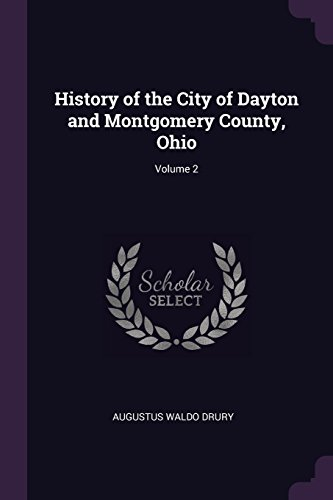 History of the City of Dayton and Montgomery County, Ohio; Volume 2