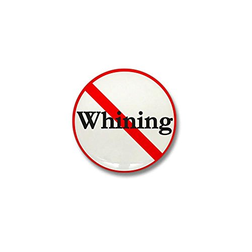 "CafePress No Whining Mini Button 1"" Round Mini Button"