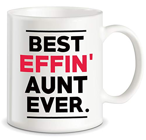 Aunt Gifts for Mothers Day Best Effin Aunt Ever Funny Gift Ideas for World's Coolest Awesome Auntie Christmas Birthday Novelty Gag Ceramic Coffee Mug Tea Cup