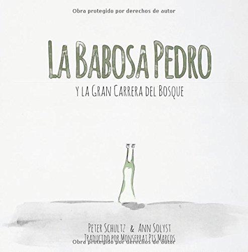 La Babosa Pedro Y La Gran Carrera Del Bosque Libro Peter