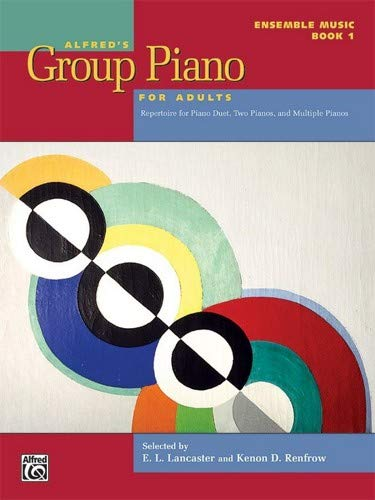 (Alfred's Group Piano for Adults -- Ensemble Music, Bk 1: Repertoire for Piano Duet, Two Pianos, and Multiple Pianos)
