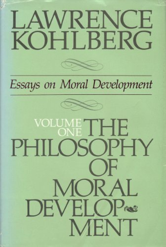 The Philosophy of Moral Development: Moral Stages and the Idea of Justice (Essays on Moral Development, Volume 1)