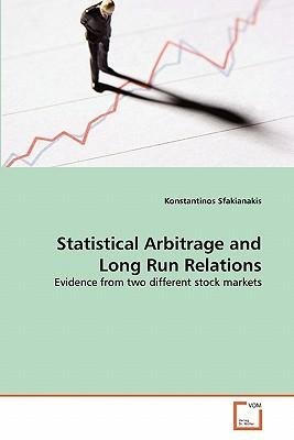 statistical-arbitrage-and-long-run-relations-author-konstantinos-sfakianakis-mar-2011