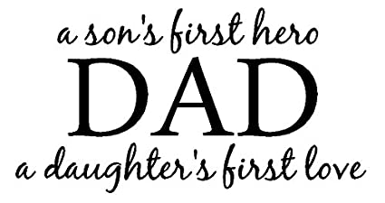 Amazon com: byyoursidedecal A Son's First Hero Dad a