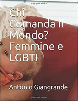 Descargar Torrents En Castellano Chi Comanda Il Mondo? Femmine E Lgbti PDF Online