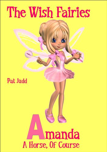 Amanda, A Horse of Course (Wish Fairies Book 1)
