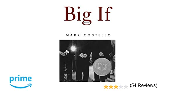 Big if a novel mark costello 9780393348200 amazon books fandeluxe Image collections