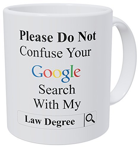 Wampumtuk Please Do Not Confuse Your Google Search With My Law Degree, Lawyer, Attorney 11 Ounces Funny Coffee Mug]()