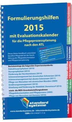 Formulierungshilfen 2015 mit Evaluationskalender für die Pflegeprozessplanung nach den ATL