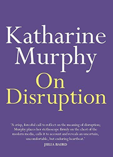 On Disruption Kindle Edition By Katharine Murphy Literature
