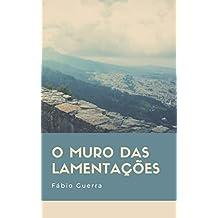 O Muro das Lamentações (Portuguese Edition)