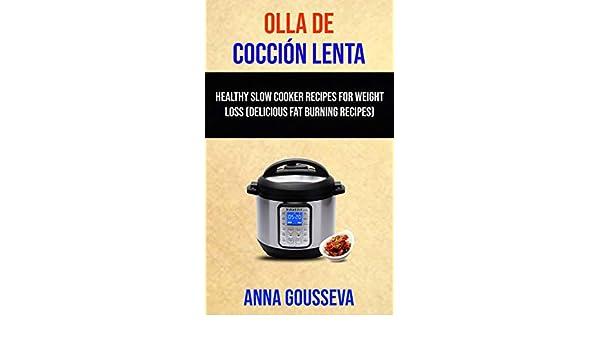 Amazon.com: Olla De Cocción Lenta: Recetas Saludables Para Bajar De Peso (Recetas Para Quemar Grasa) (Spanish Edition) eBook: Anna Gousseva, Maria Fernanda ...