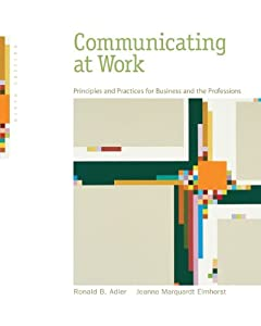 Communicating At Work Principles And Practices For Business The Professions