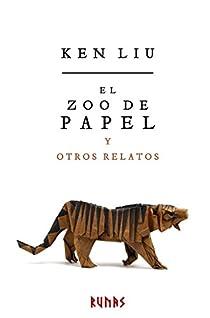 El zoo de papel y otros relatos par Liu