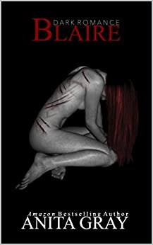 BLAIRE (Dark Romance Series Book 1) by [Gray, Anita]