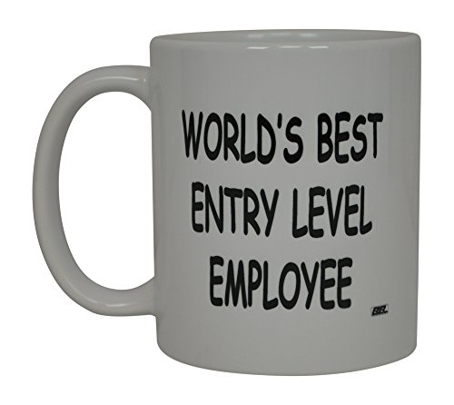 Best Funny Coffee Mug World's Best Entry Level Employee There Sarcastic Novelty Cup Joke Great Gag Gift Idea For Men Women Office Work Adult Humor Employee Boss Coworkers