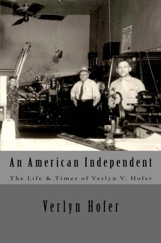an-american-independent-the-life-times-of-verlyn-v-hofer