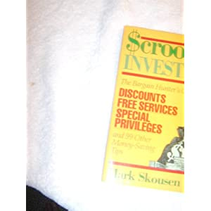 Scrooge Investing, Bargain Hunter's Guide to Discounts, Free Services, Special Priveges and 99 Other Money Saving Tips (1992)