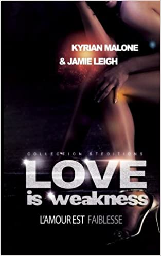 Love Is Weakness Roman Lesbien Livre Lesbien French