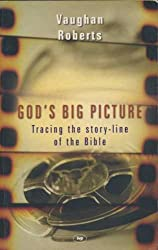 God's Big Picture : Tracing the Story-Line of the Bible